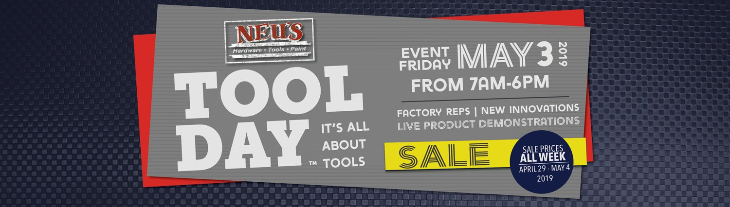 Neu's Tool Day May 3, 2019 Tool Sale It's All about Tools